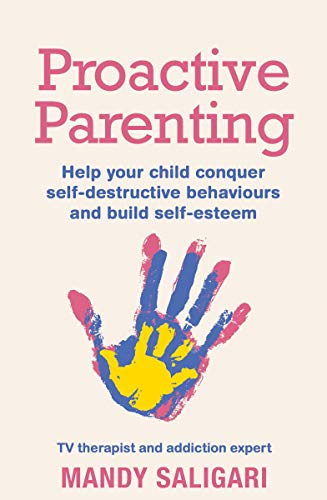 Pdf Parenting Proactive Parenting: Help your child conquer self-destructive behaviours and build self-esteem