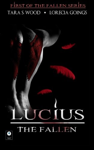 Download Lucius; The Fallen (The Fallen Series, Book 1) (Volume 1) ebook