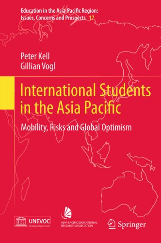 Download International Students in the Asia Pacific: Mobility, Risks and Global Optimism: 17 (Education in the Asia-Pacific Region: Issues, Concerns and Prospects) Pdf