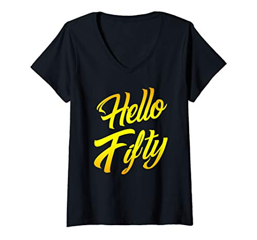 Womens Hello Fifty 50 Years Old 50th Funny Birthday Party Quotes V-Neck T-Shirt
