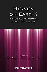 Heaven on Earth?: Theological Interpretation in Ecumenical Dialogue