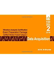 Vibration Analysis Certification Exam Preparation Package Certified Vibration Analyst Category I: Data Acquisition: ISO 18436-2 CVA Level 1: Part 2
