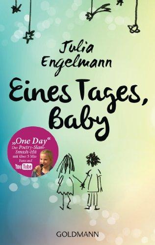 "Eines Tages, Baby: Poetry-Slam-Texte - Mit ""One Day"", dem Poetry-Slam-Smash-Hit mit über 12 Mio. Fans auf YouTube (German Edition)"