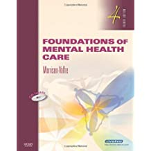 Foundations of Mental Health Care, 4e: Written by Michelle Morrison-Valfre, 2008 Edition, (4th Edition) Publisher: Mosby [Paperback]