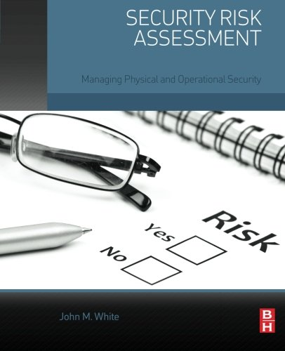 Security Risk Assessment: Managing Physical and Operational Security (Physical Access Control Best Practices)