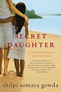 Secret Daughter: A Novel by Shilpi Somaya Gowda ebook deal