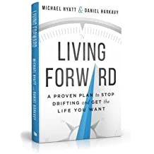 Michael Hyatt Daniel Harkavy Living Forward} By Daniel Living Forward) Living Forward#