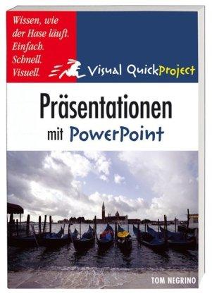 Präsentationen in PowerPoint: Visuell und schnell (Visual QuickProject Guide)