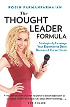 The Thought Leader Formula: Strategically Leverage Your Expertise to Drive Business & Career Goals