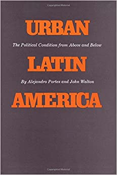 Urban Latin America: The Political Condition from Above and Below Texas Pan American Series