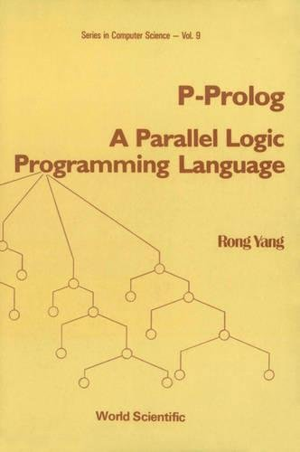 P-Prolog: A Parallel Logic Programming Language (World Scientific Series in Computer Science) by Brand: Wspc