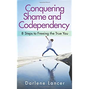 Learn more about the book, Conquering Shame & Codependency: 8 Steps to Freeing the True You