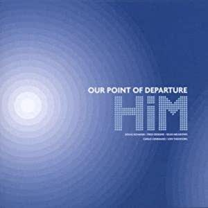 Him : Our Point of Departure