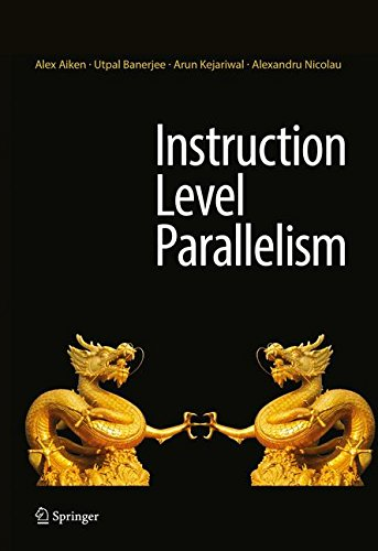 Instruction Level Parallelism [Aiken, Alex - Banerjee, Utpal - Kejariwal, Arun - Nicolau, Alexandru] (Tapa Dura)
