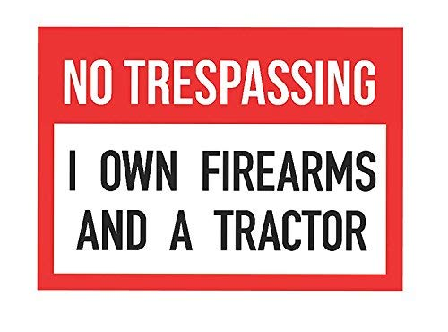 No Trespassing We Own Firearms and A Tractor Gun Rights Signs - Aluminum Metal ()