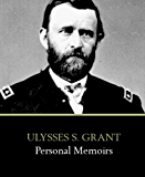 Personal Memoirs of Ulysses S. Grant (English Edition)
