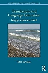 Translation and Language Education: Pedagogic Approaches Explored (Translation Practices Explained)