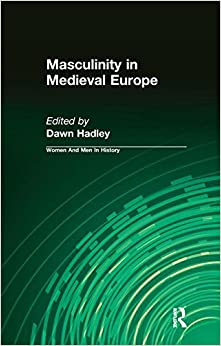 Book Masculinity in Medieval Europe (Women And Men In History)