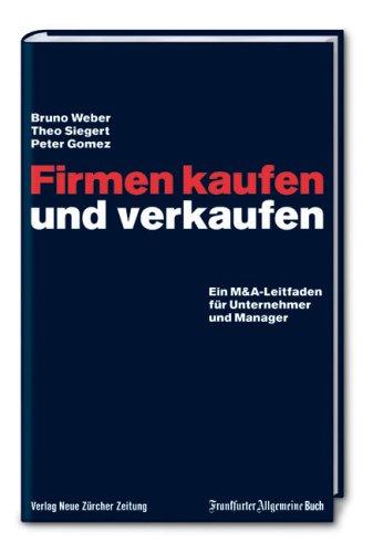 Firmen kaufen und verkaufen: Ein M&A-Leitfaden für Unternehmer und Manager