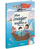 Dictionnaire Mon imagier anglais - Apprendre l'anglais par l'image et la chanson