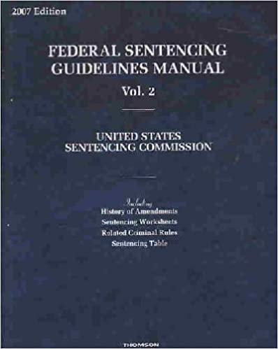 Federal Sentencing Guidelines Manual 2007 United States Commission Volume 2