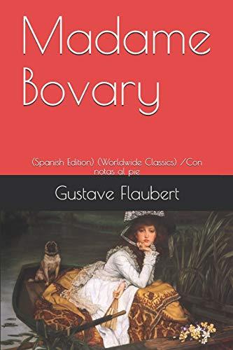 Madame Bovary  (Worldwide Classics) /Con notas al pie [Flaubert, Gustave] (Tapa Blanda)
