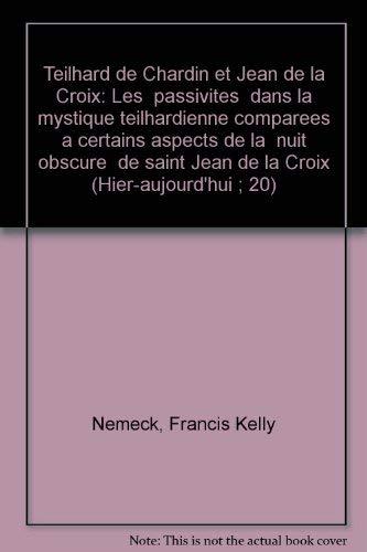 Teilhard de Chardin et Jean de la Croix: Les
