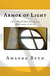 Armor of Light: A 7 - Week Devotional on Ephesians 6:10-18