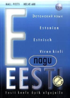 E as in Estonia: Estonian for Beginners - Student's Book...