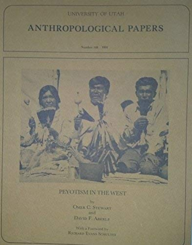 Peyotism in the West (Anthropological Papers)