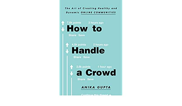 Amazon Com How To Handle A Crowd The Art Of Creating Healthy And