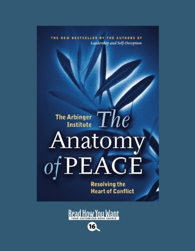 The Anatomy of Peace: Resolving the Heart of Conflict (EasyRead Large Bold Edition) ebook
