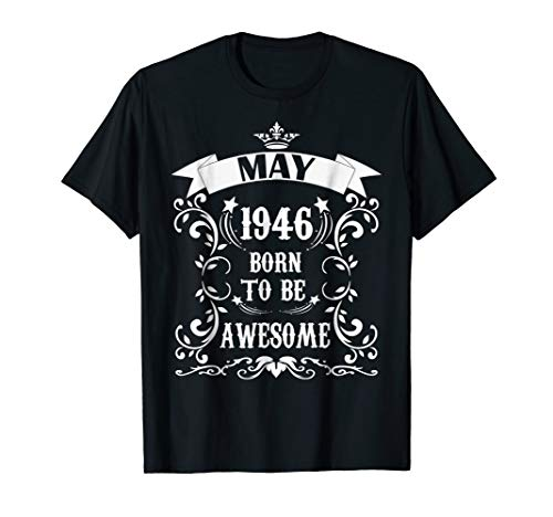 May 1946 Birthday T-shirt Born to be Awesome