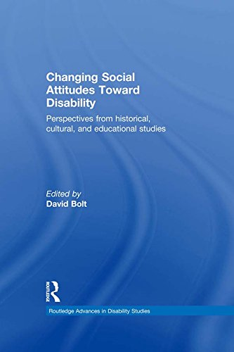 Download Changing Social Attitudes Toward Disability: Perspectives from historical, cultural, and educational studies (Routledge Advances in Disability Studies) Pdf