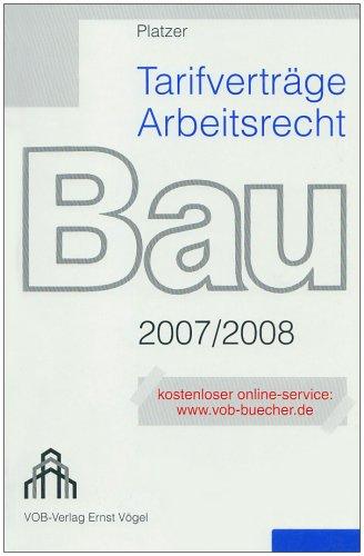 Tarifverträge Arbeitsrecht Bau 2007/2008