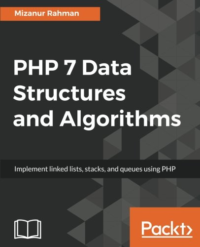 PHP 7 Data Structures and Algorithms: Implement linked lists, stack, and queues using PHP by Packt Publishing - ebooks Account