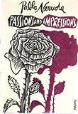Passions and Impression, Pablo Neruda, 0374229945