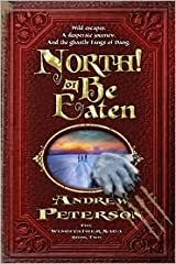 North! Or Be Eaten Original edition Paperback