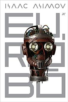 Eu, robô por [Asimov, Isaac]