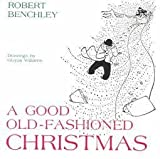 A Good Old-Fashioned Christmas, Robert Benchley, 0938864025