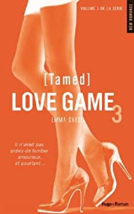 vignette de 'Love Game n° 3<br /> Tamed (Emma Chase)'