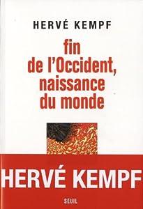 vignette de 'Fin de l'Occident, naissance du monde (Hervé Kempf)'