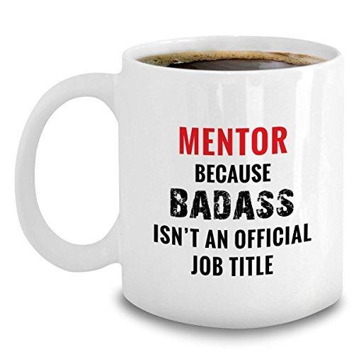 Mentor Coffee Coffee Mug Ceramic White Novelty Funny 11 oz - Best Mentor...