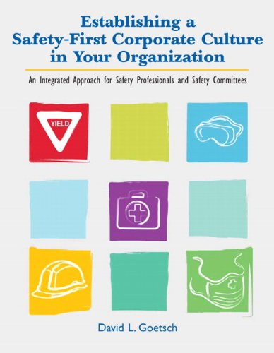 Establishing a Safety-First Corporate Culture in Your Organization: An Integrated Approach for Safety Professionals and Safety Committees