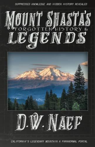 Mount Shasta's Forgotten History & Legends