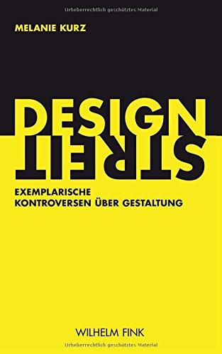 Designstreit: Exemplarische Kontroversen über Gestaltung