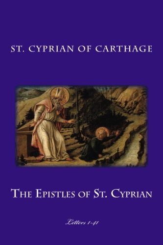 The Epistles of St. Cyprian: Letters 1-41 pdf