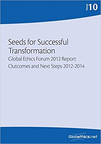 Seeds for Successful Transformation: Transformation Global Ethics