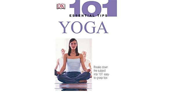 101 Essential Tips: Yoga: Amazon.es: Sivananda Yoga Vedanta ...