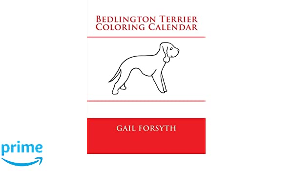 Bedlington Terrier Coloring Calendar: Gail Forsyth ...